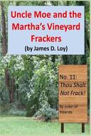 Uncle Moe and the Martha?s Vineyard Frackers