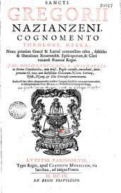 Sancti Gregorii Nazianzeni,... Opera, nunc primum graece et latine conjunctim edita... Jac. Billius Prunaeus,... emendavit, interpretatus est, una cum...