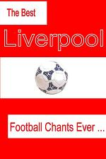 The Best Liverpool Football Chants Ever