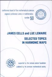 Selected Topics in Harmonic Maps: Issue 50