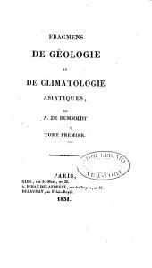 Fragmens de géologie et de climatologie asiatiques: Volume1