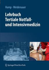 Lehrbuch Tertiale Notfall- und Intensivmedizin