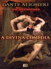 A Divina Comédia de Dante Alighieri [Com notas e índice ativo]: Edição Standard