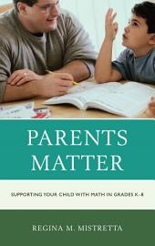 Parents Matter: Supporting Your Child with Math in Grades K-8