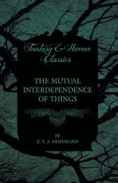 The Mutual Interdependence of Things (Fantasy and Horror Classics)