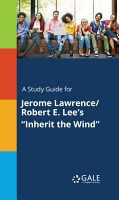 A Study Guide for Jerome Lawrence Robert E  Lee s  Inherit the Wind  PDF