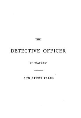 The detective officer  by  Waters   and other tales PDF