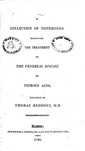 A collection of testimonies respecting the treatment of the venereal disease by nitrous acid