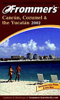 Frommer s Cancun  Cozumel   the Yucatan 2002 PDF