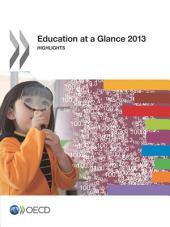 Education at a Glance 2013 Highlights: Highlights