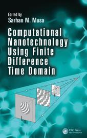 Computational Nanotechnology Using Finite Difference Time Domain