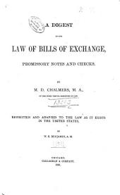 A Digest of the Law of Bills of Exchange, Promissory Notes and Checks