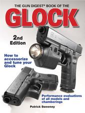 The Gun Digest Book Of The Glock: Edition 2