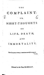The Complaint: Or, Night-thoughts: On Life, Death, and Immortality