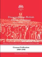 German Unification 1989-90: Documents on British Policy Overseas, Series III, Volume 7