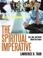 The Spiritual Imperative: Sex, Age, and Caste Move the Future
