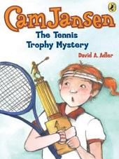 Cam Jansen: The Tennis Trophy Mystery #23