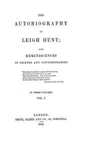 The Autobiography ¬of ¬Leigh ¬Hunt: Volume 1