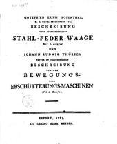 Beschreibung einer gemeinnützigen Stahl-Feder-Waage ; und Iohann Ludwig Thürsch Beschreibung einiger Bewegungs- und Erschütterungs-Maschinen