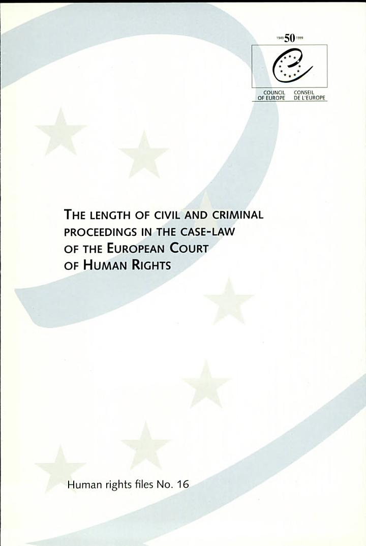 The Length of Civil and Criminal Proceedings in the Case-law of the European Court of Human Rights