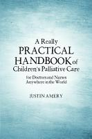 A Really Practical Handbook of Children   s Palliative Care PDF