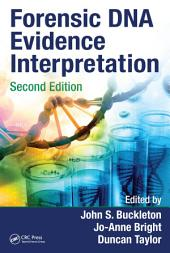 Forensic DNA Evidence Interpretation, Second Edition: Edition 2