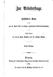 Zur Arbeiterfrage: Lassalle's Rede bei d. am 16. April 1863 in Leipzig abgehaltenen Arbeiterversammlg ; Nebst Briefen v. Prof. Wuttke u. Dr. Lothar Bucher