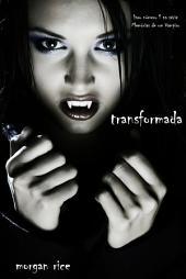 Transformada (livro número 1 na série Memórias de um Vampiro)