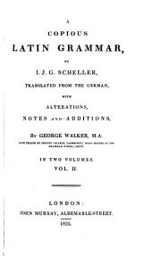 A Copious Latin Grammar: Volume 2