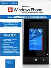 Windows Phone 8: corso di programmazione pratico. Livello 2: Approfondisci l'uso dell'interfaccia Metro e crea un'app semaforo