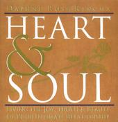 Heart & Soul: Living the Joy, Truth & Beauty of Your Intimate Relationship
