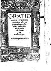 Oratio Ioannis Bvgenhagii Pomerani, q[uod] ipsius non sit opinio illa de eucharistia, quae in psalterio, sub nomine eius Germanice translato legitur