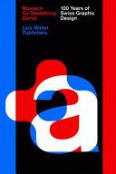 100 Years of Swiss Graphic Design PDF