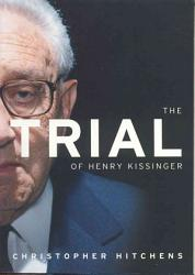 The Trial Of Henry Kissinger Book PDF