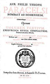 Opera Omnia Medico-Chemico-Chirurgica: Tribus Voluminibus Comprehensa. Chirurgica Opera Complectens, Volume 3