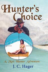 Hunter's Choice: A Matt Hunter Adventure