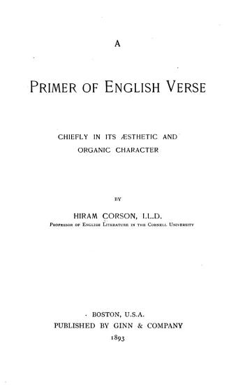 A Primer of English Verse  Chiefly in Its   sthetic and Organic Character PDF