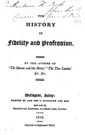 The History of Fidelity and Profession  By the Author of  The Raven and the Dove   i e  Lucy L  Cameron   Etc PDF