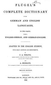 Flugel's Complete Dictionary of the German and English Languages: Part 1