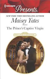 The Prince's Captive Virgin: A sensual story of passion and romance