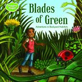 Blades of Green: Adventures in Backyard Habitats