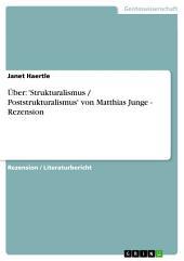 Über: 'Strukturalismus / Poststrukturalismus' von Matthias Junge - Rezension
