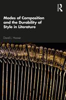 Modes of Composition and the Durability of Style in Literature PDF
