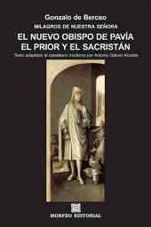 Milagros de Nuestra Señora: El nuevo obispo de Pavía. El prior y el sacristán (texto adaptado al castellano moderno por Antonio Gálvez Alcaide)
