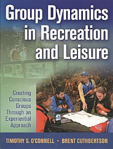 Group Dynamics in Recreation and Leisure Book
