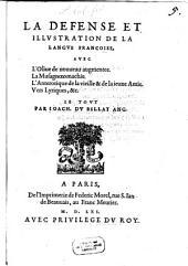 La defense et illustration de la langue françoise: avec l'Olive la Musagnoeomachie