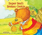 Super Ben's Broken Cookie: A Book about Sharing