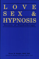 Love, Sex & Hypnosis : Secrets of Psychotherapy