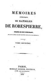 Mémoires authentiques de Maximillien de Robespierre: Volume2