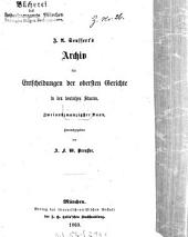J. A. Seuffert's Archiv für Entscheidungen der obersten Gerichte in den deutschen Staaten: Band 22